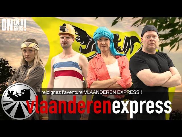 ON EN A GROS ! #12 // Vlaanderen express