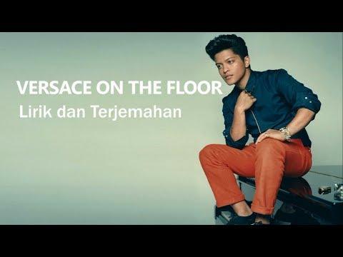 Bruno Mars - Versace On The Floor (Lirik Dan Terjemahan)