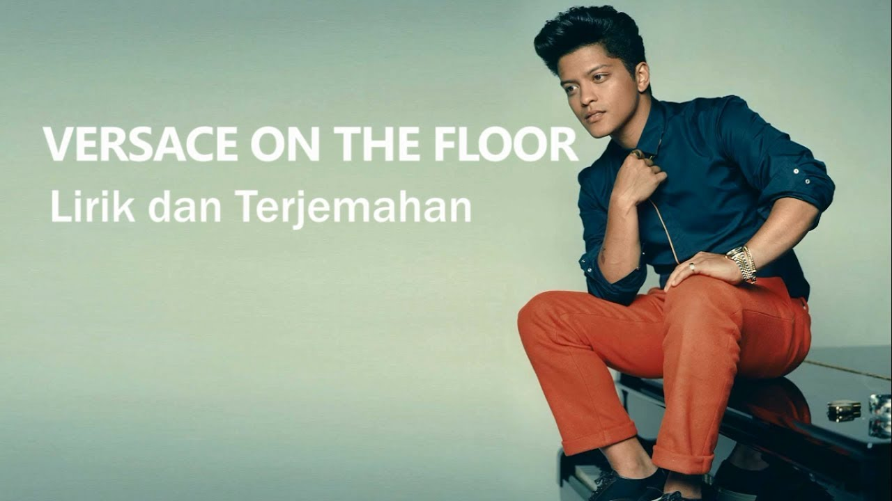Bruno Mars Versace On The Floor Lirik Dan Terjemahan