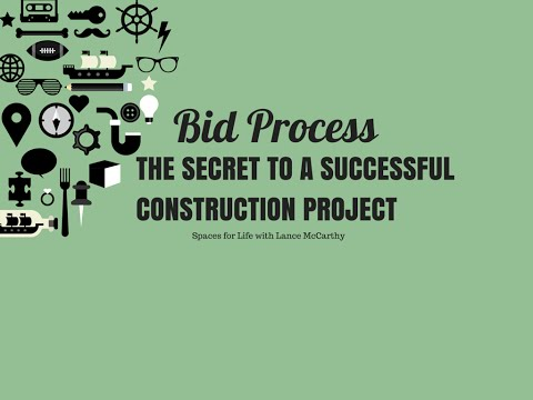 Bid Process: The secret to a successful construction project - Spaces for Life by Lance McCarthy