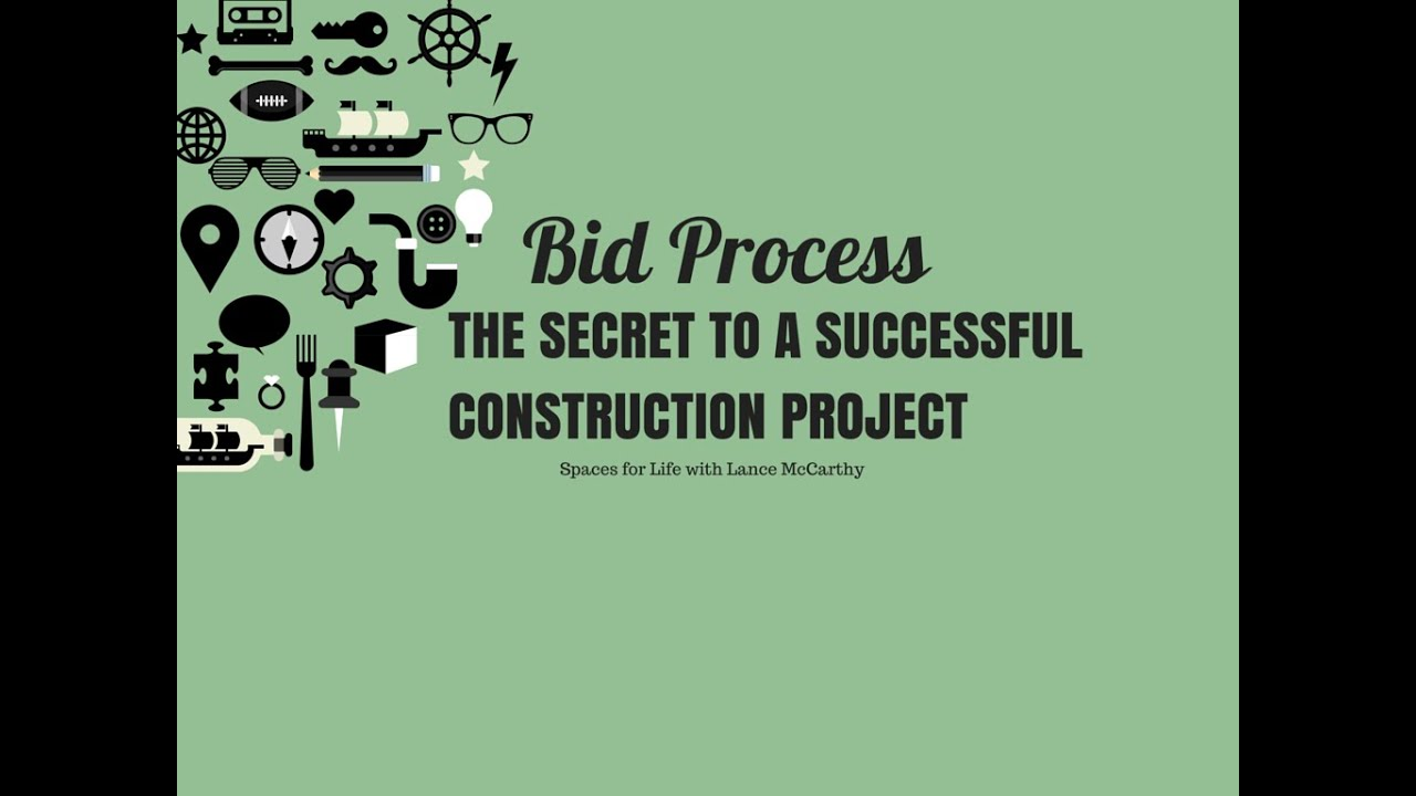 bid process the secret to a successful construction project spaces for life by lance mccarthy youtube