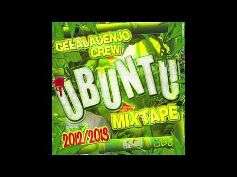 GEEALADENJO CREW - UBUNTU Mixtape PROMO