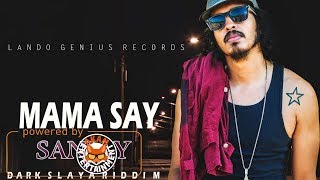 Sanjay - Mama Say [Dark Slaya Riddim] April 2018