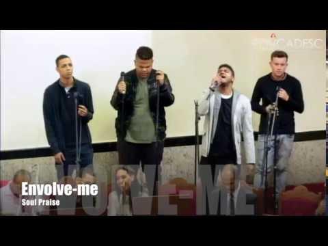 Envolve-me - Soul Praise - 4º Congresso dos Ministérios de Louvor
