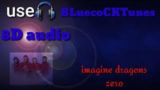 Imagine dragons-zero-8D audio