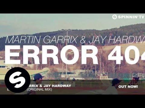 Martin Garrix & Jay Hardway - Error 404 (Original Mix)