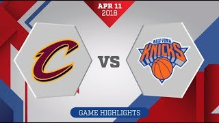 New York Knicks vs. Cleveland Cavaliers - April 11, 2018