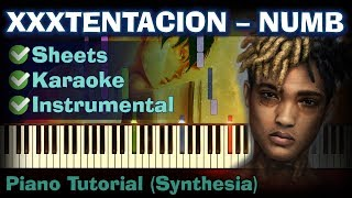 XXXTENTACION - Numb  | Piano Tutorial | Synthesia| How to play | Sheets | Instrumental + karaoke