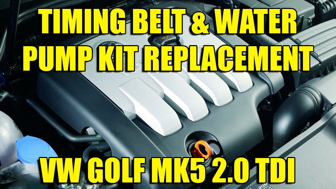 Timing Belt Amp Water Pump Kit Replacement Vw Golf Mk5 Jetta 2 0 Tdi Youtube