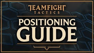 POSITIONING GUIDE | Teamfight Tactics