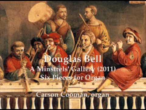 Douglas Bell — A Minstrels' Gallery (2011) for organ