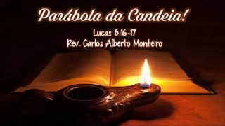 """""""Parábola da Candeia"""" - Rev. Carlos Alberto Monteiro - 27/10/2019, 09h."""