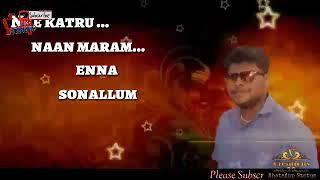 Nee Katru naan maram 💖 WhatsApp Status Videos 💖 Tamil 💖 V CREATIONS NOTHING IS IMPOSSIBLE