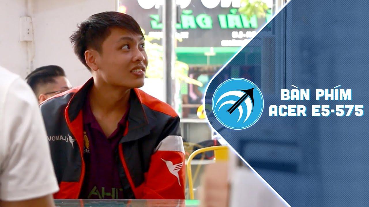 Bàn phím laptop ngày càng phức tạp, làm sao để thay mới? – laptop Acer E5-575 – Capcuulaptop.com