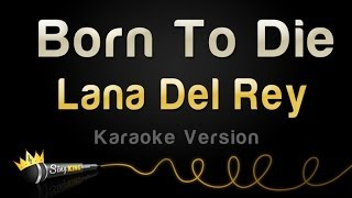 Lana Del Rey - Born To Die (Karaoke Version)