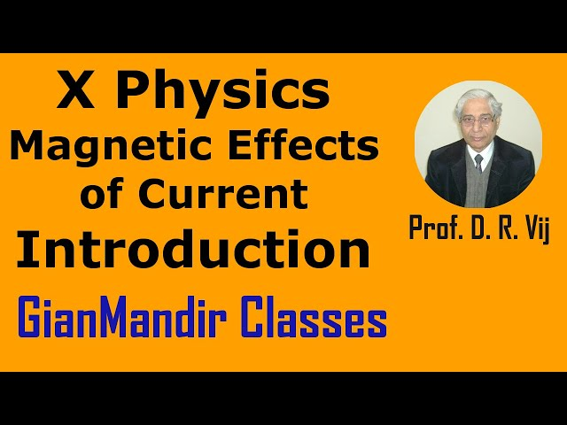 X Physics | Magnetic Effects of Current | Basic Introduction by Amrinder Sir
