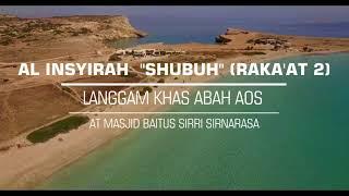 "Video AL INSYIRAH ""SHOLAT SHUBUH"" (RAKA'AT 2) - LANGGAM ABAH AOS download MP3, 3GP, MP4, WEBM, AVI, FLV Mei 2018"