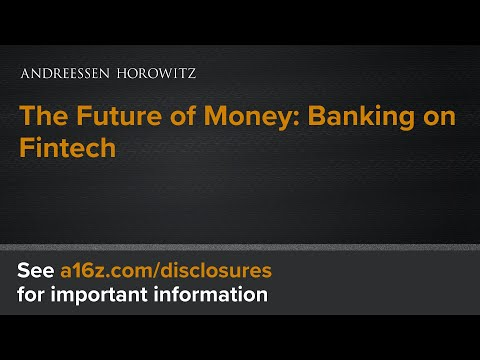 The Future of Money: Banking on Fintech