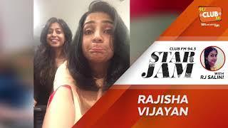 Rajisha Vijayan - RJ Salini - StarJam - CLUB FM 94.3