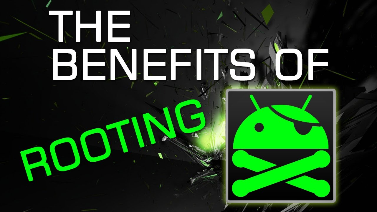The Benefits of Rooting your Android Phone | Tablet - YouTube
