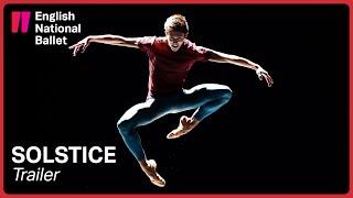 SOLSTICE: Trailer | English National Ballet