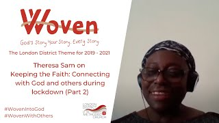 Theresa Sam on keeping the faith during lockdown (Part 2)