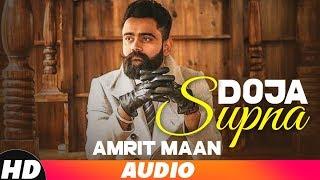 DojaSupna Full Audio Song Amrit Maan  Latest Punjabi Song2018 Speed Records