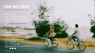 TOP HITS NHỮNG BẢN NHẠC TRẺ BALLAD HAY NHẤT 2021 | HẸN YÊU FT. HÔM NAY EM CƯỚI RỒI
