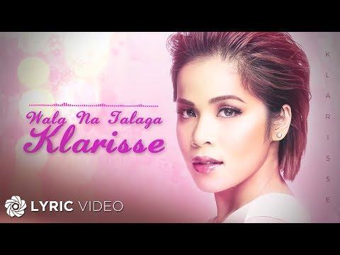 Klarisse De Guzman - Wala Na Talaga (Official Lyric Video)