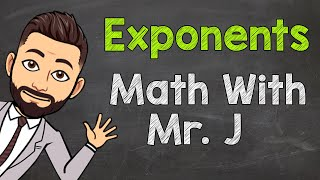 Exponents   Math wİth Mr. J