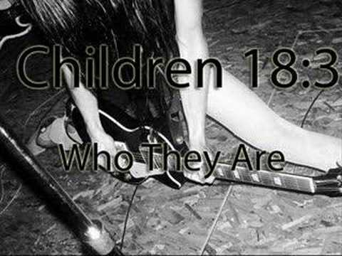 Children 18:3 - Who They Are