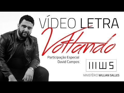 Willian Salles | VOLTANDO Feat. David Campos | Vídeo Letra