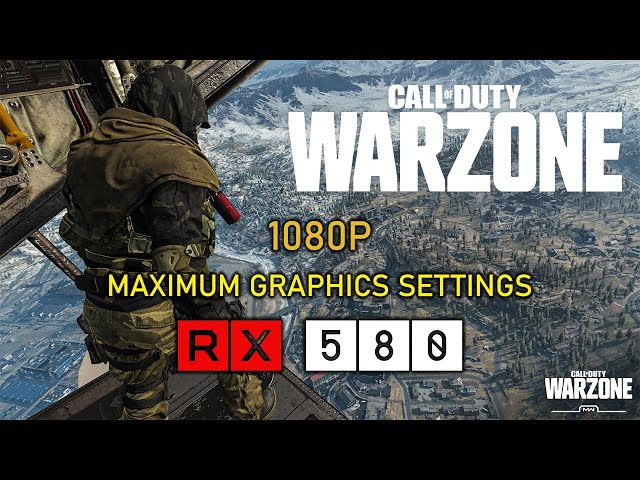 Call of Duty: Warzone - Max Settings - RX 580 8GB | i7-4770 (1080P)
