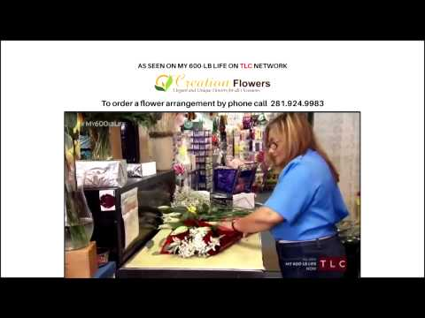 Creation Flowers - My 600 LB Life - Local Flower Shop in Spring, Texas