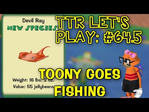 TTR Let's Play #64.5: Toony The Tiger Fishing Stream!