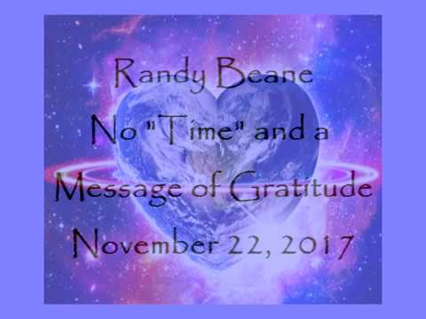 """Randy Beane: No """"Time"""" and a Message of Gratitude 11.22.17"""