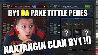 TITTLE OA PEDES NGAJAKIN BY1 CLAN - POINT BLANK GARENA INDONESIA