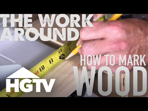How to Mark Wood Accurately Before Cutting - The Work Around - HGTV
