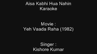 Aisa Kabhi Hua Nahin - Karaoke - Yeh Vaada Raha (1982) - Kishore Kumar