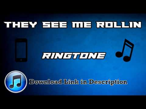 They See Me Rollin' Ringtone (DOWNLOAD LINK INCLUDED)