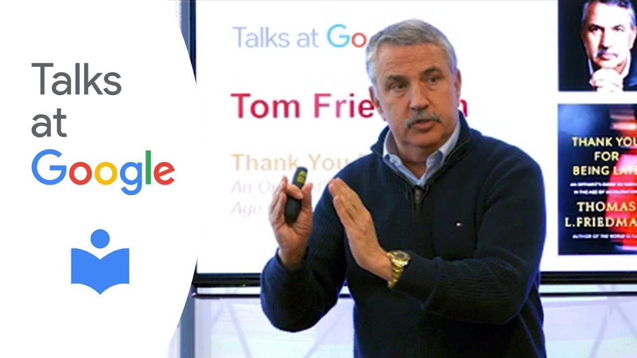 Thank You for Being Late | Thomas L. Friedman | Talks at Google