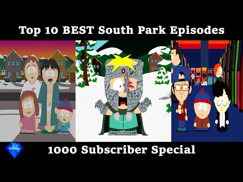 Top 10 BEST South Park Episodes - 1000 subscriber special 2