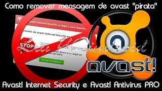 """Como remover mensagem de Avast """"pirata"""" — Avast! Internet Security e Avast! Antivirus PRO"""