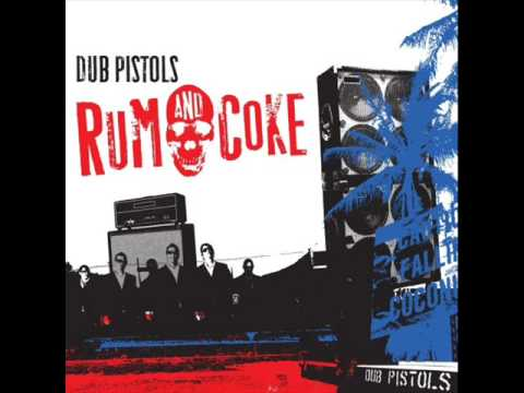 Ganja dub pistols feat rodney p-rum and coke