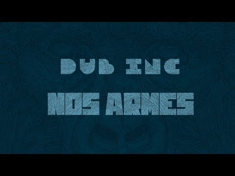 "DUB INC - Nos Armes (Lyrics Vidéo Official) - Album ""Millions"""