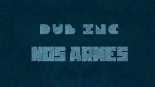 "DUB INC - Nos armes (Lyrics Vidéo Official) - Album ""Millions"""