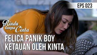 RINDU TANPA CINTA - Felica Panik Boy Ketauan Oleh Kinta [14 Agustus 2019]