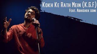 Kokh Ke Rath Mein (Maa) KGF - Abhishek Soni Thumb