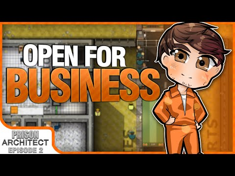 OPEN FOR BUSINESS | Prison Architect [#2]