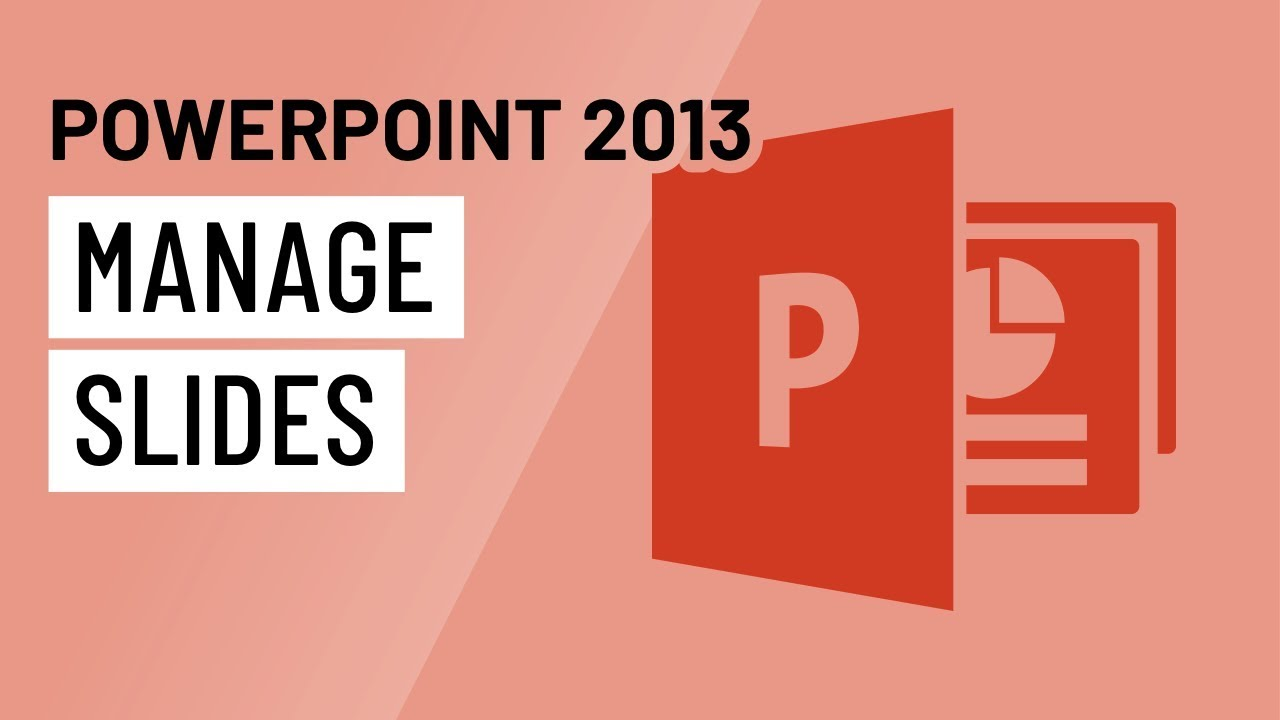 PowerPoint 2013: Managing Slides